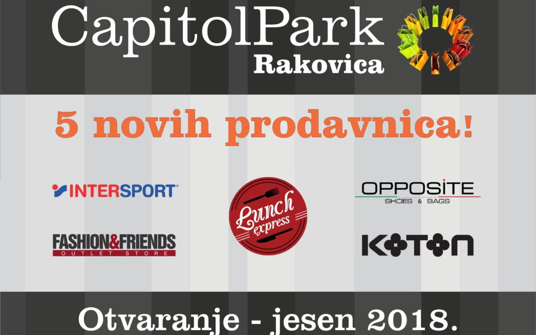 Capitol Park Rakovica to celebrate first anniversary with five new stores